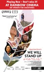WE WILL STAND UP. Playing Now AT RAINBOW CINEMA