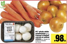 PC whole white mushrooms 227g, Farmer's Market carrots or yellow onions