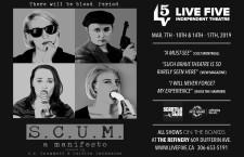 S.C.U.M. a manifesto at Live Five Theatre